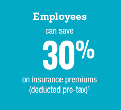Employees can save 30% on insurance premiums